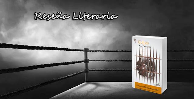 Reseña Literaria: Golpes de Pere Cervantes. Blog Negro sobre Blanco. María Loreto Navarro