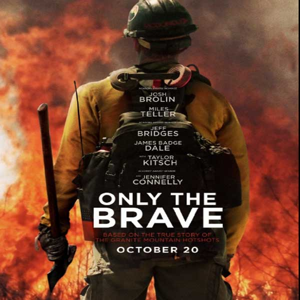 Only the Brave, Only the Brave Synopsis, Only the Brave Trailer, Only the Brave Review, Poster Only the Brave