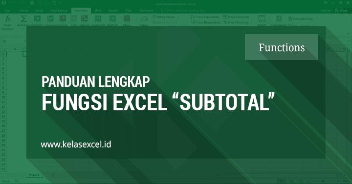 Fungsi Rumus Subtotal Microsoft Excel