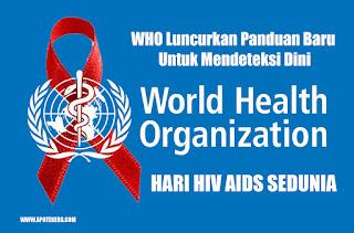 Hari HIV AIDS WHO Luncurkan Panduan Baru Untuk Mendeteksi Dini