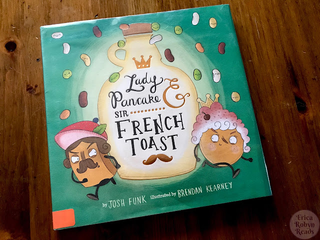 Lady Pancake and Sir French Toast by Josh Funk, Illustrated by Brendan Kearney book photo