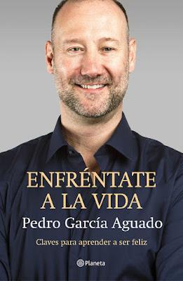 LIBRO - Enfréntate a la vida : Pedro García Aguado  Claves para aprender a ser feliz  (Planeta - 8 Septiembre 2016) AUTOAYUDA | Edición papel & digital ebook kindle Comprar en Amazon España