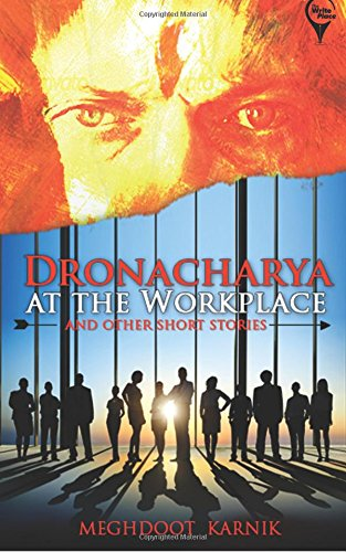 Dronacharya At The Work Place And Other Stories by Meghdoot Karnik