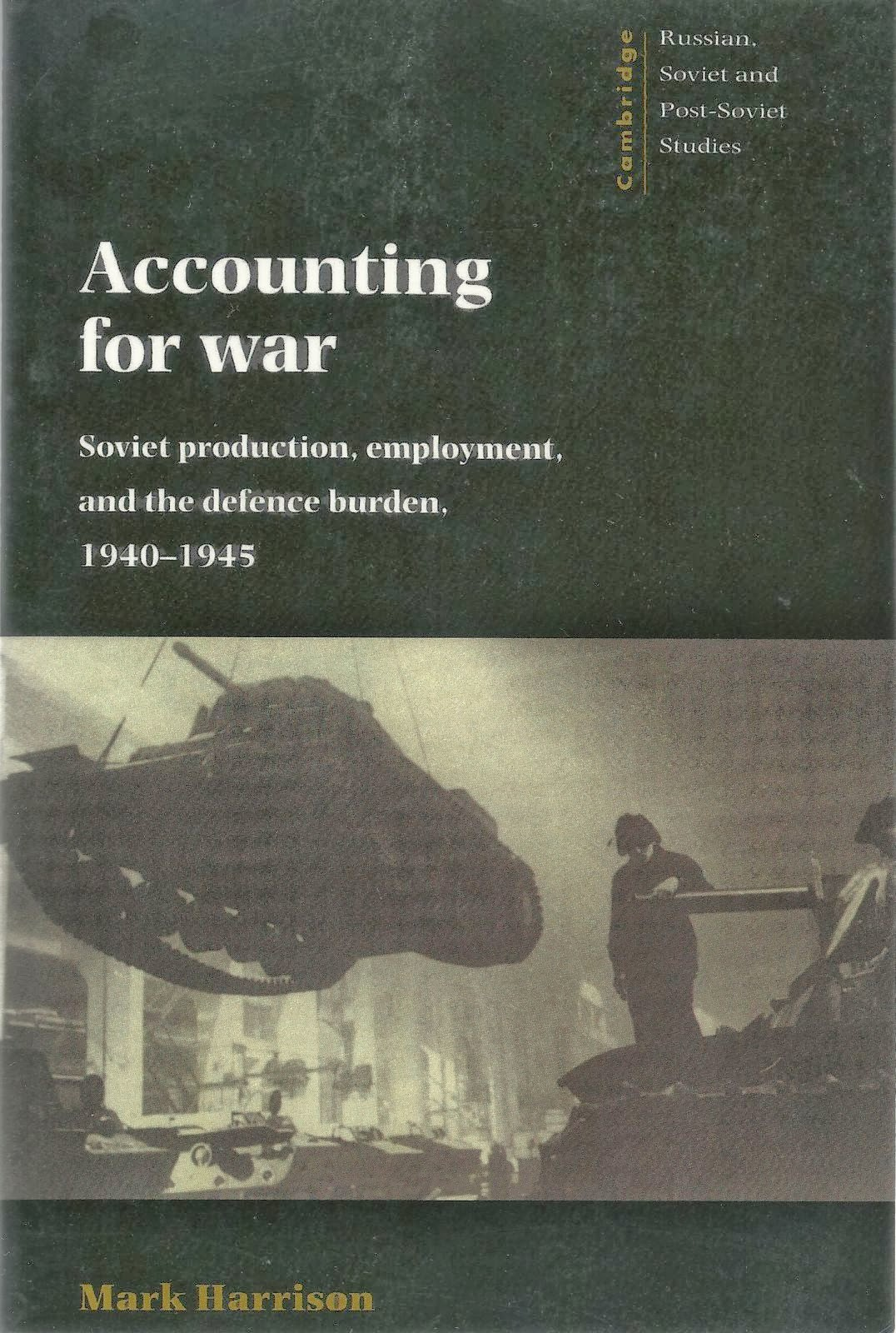 Accounting for War: Soviet Production, Employment, and the Defence Burden, 1940–1945