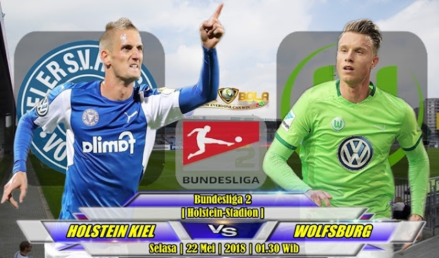 Prediksi Holstein Kiel vs Wolfsburg 22 Mei 2018