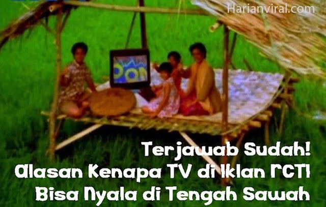 TERJAWAB, INILAH ALASANNYA KENAPA TV DI IKLAN RCTI BISA MENYALA DI TENGAH SAWAH