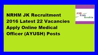 NRHM JK Recruitment 2016 Latest 22 Vacancies Apply Online Medical Officer (AYUSH) Posts