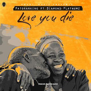 Patoranking ft. Diamond Platnumz – Love You Die (Prod. by Masta Garzy)