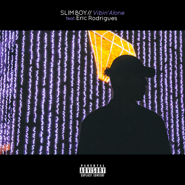 ''Slim Boy - Vibin Alone (feat. Eric Rogrigues)''