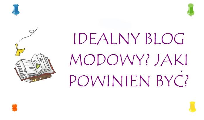 jaki powinien być blog modowy