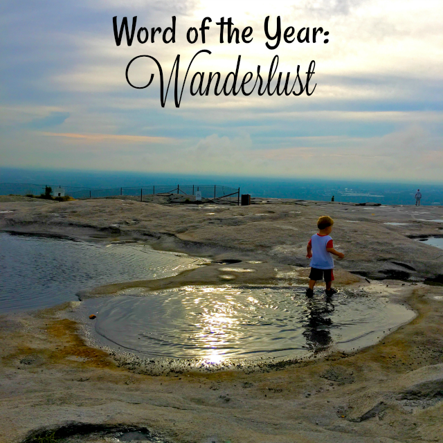 Word of the Year: Wanderlust - Meaning, Inspiration, & Planning