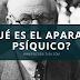 ¿Qué es el aparato psíquico?