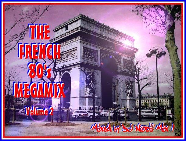 DJ Nocif Mix !: The French 80's Megamix 2 (Mixed by DJ Nocif Mix !)