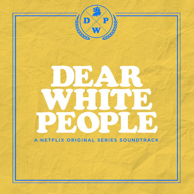 Dear White People Series Soundtrack