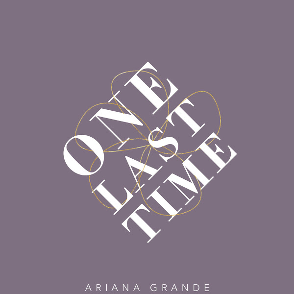 Ariana Grande - One Last Time - Single Cover