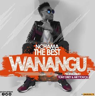 Nchama The Best - Wanangu