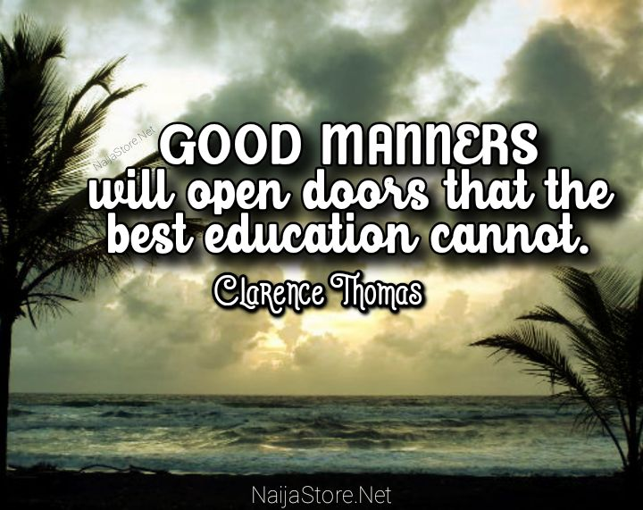 Clarence Thomas Quote: GOOD MANNERS will open doors that the best education cannot - Motivational Quotes
