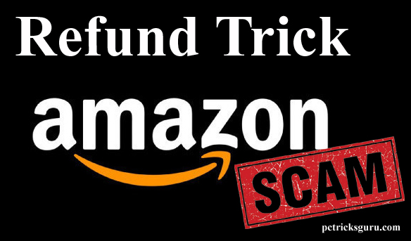 Get refund for your Amazon order without returning the product : Exposing the Scam
