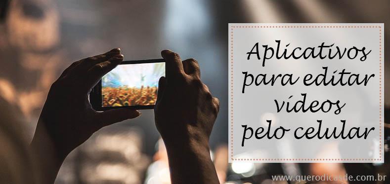 Os melhores aplicativos para editar vídeos pelo celular