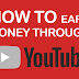 How To Earn Money Through YouTube