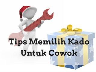 Tips Memilih Kado Untuk Cowok