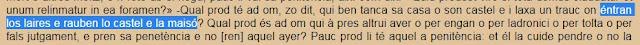 """-Mira, esto es occitano; """"entran los laires e rauben lo castel e la maisó"""" -Claro, obvio que no es catalán. -Pues lo saqué de las Homilías de Organyà. -Facha ¡¡"""