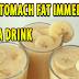 BANANA DRINK THAT WILL BURN STOMACH FAT IMMEDIATELY !
