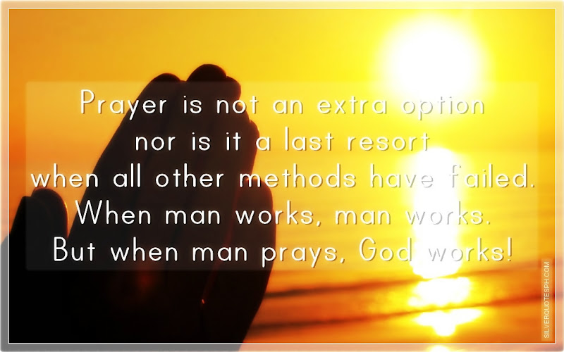 Prayer Is Not An Extra Option Nor Is It A Last Resort When All Other Methods Have Failed, Picture Quotes, Love Quotes, Sad Quotes, Sweet Quotes, Birthday Quotes, Friendship Quotes, Inspirational Quotes, Tagalog Quotes