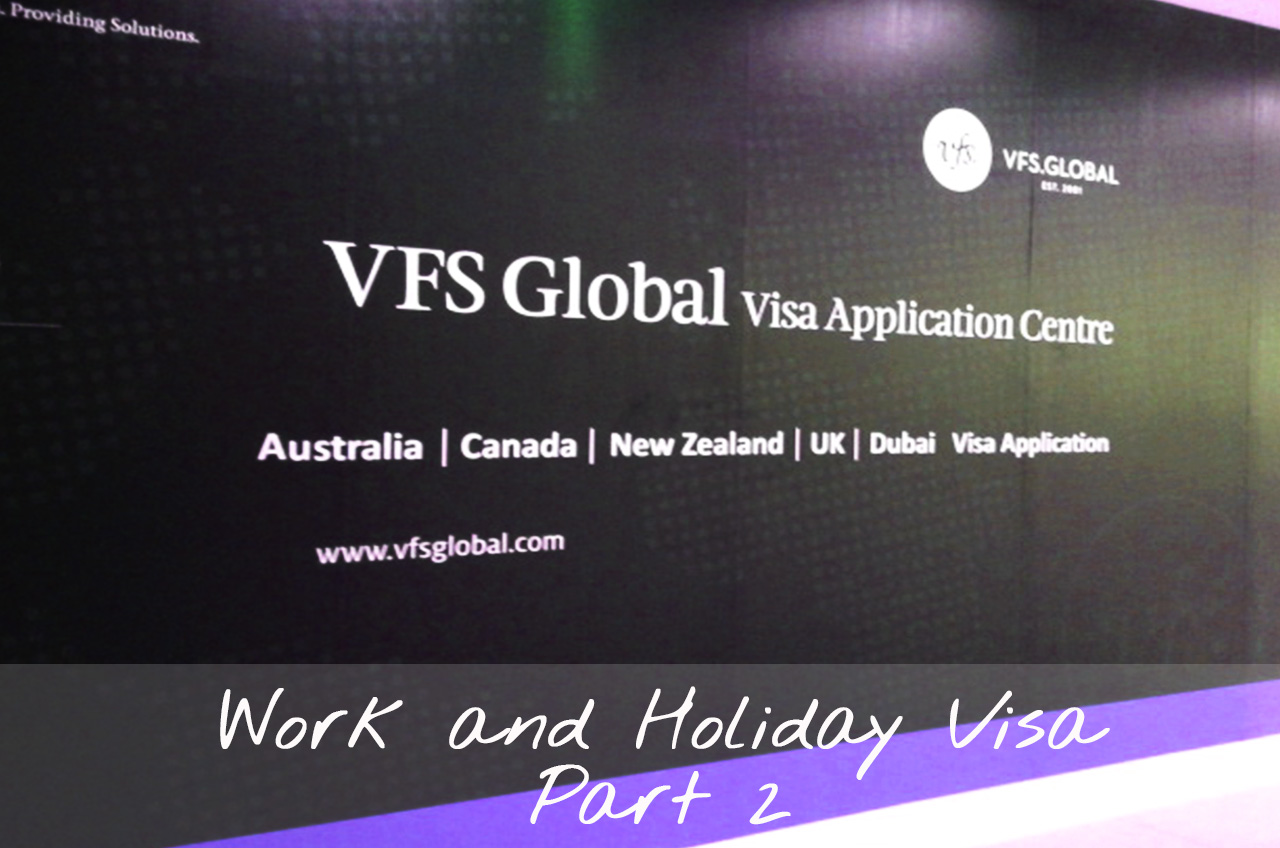 Dearvalent How To Whv Part 2 Mengajukan Work And Holiday Visa