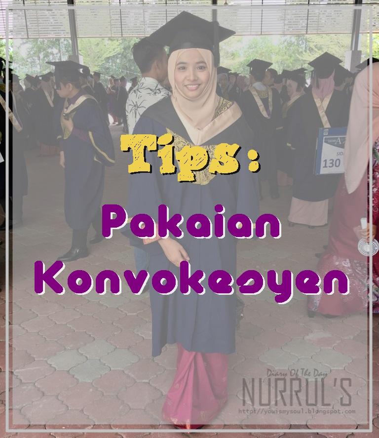 Tips : Pakaian Untuk Konvokesyen