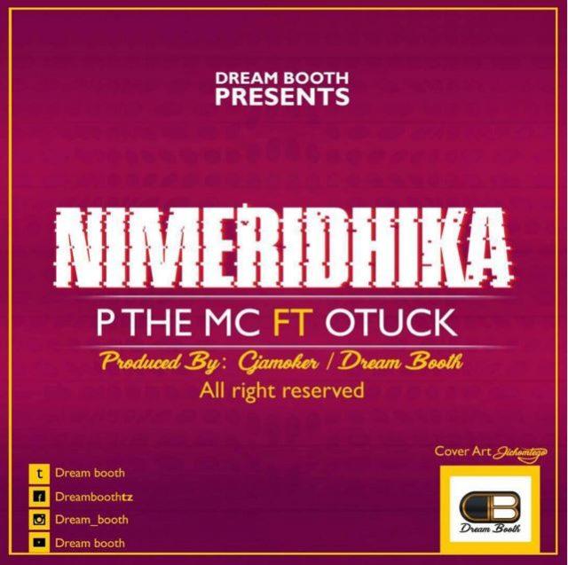 P The MC Ft. Otuck – Nimeridhika