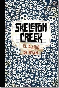 Skeleton Creek 1. El diario de Ryan