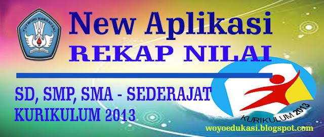 NEW APLIKASI REKAP NILAI KURIKULUM 2013 SD, SMP, SMA - EXCEL