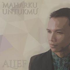 Download Lagu Alief Indonesia (Maharku Untukmu)  FULL ALBUM 2016