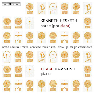 Kenneth Hesketh - Horae (pro clara) - Clare Hammond