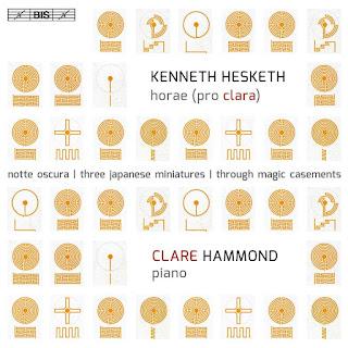 Kenneth Hesketh - Horae (pro clara) - Clare Hammond