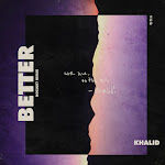 Khalid - Better (noclue? Remix) - Single Cover