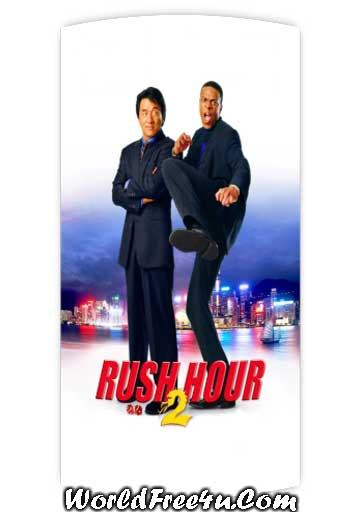Poster Of Rush Hour 2 (2001) Full Movie Hindi Dubbed Free Download Watch Online At worldfree4u.com