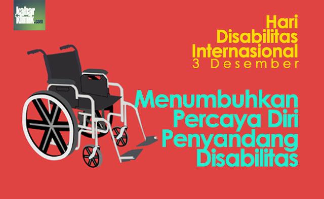 Hari Disabilitas Internasional: Menumbuhkan Rasa Percaya Diri Penyandang Disabilitas