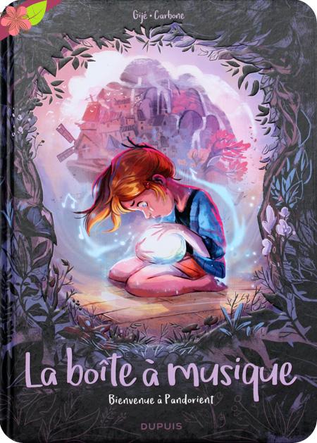 La boîte à musique tome 1 - Bienvenue à Pandorient - Carbone et Gijé - éditions Dupuis