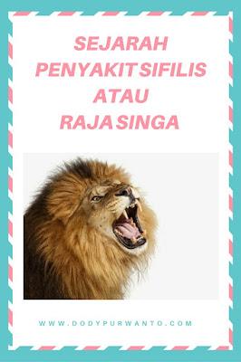 Sejarah Penyakit Sifilis Atau Raja Singa