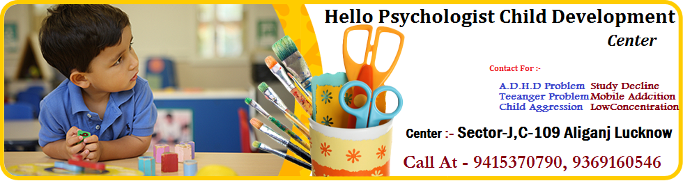 Hello Psychologist Child Development Center Lucknow-9415370790