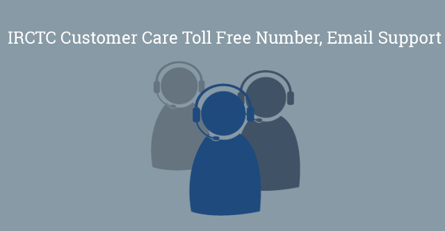 IRCTC Customer Care Toll Free Number, Email Support & Office Address