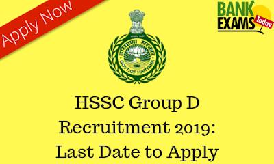 HSSC Group D Recruitment 2019: Last Date to Apply