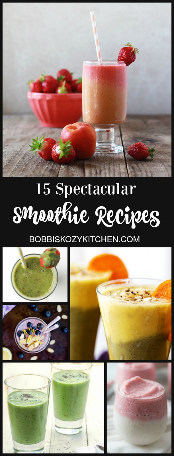 15 Spectacular Smoothie Recipes from www.bobbiskozykitchen.com