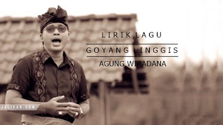 Lirik, Video dan MP3 Lagu Goyang Linggis Agung Wiradana