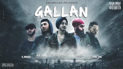Presenting Hindi-Punjabi Mix Rap song Gallan lyrics penned & song sung by Fateh, Krsna, Harjas, Karma & Deep Kalsi