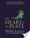 5-The Heart of the Plate Vegetarian Recipes for a New Generation