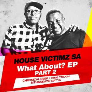 House Victimz – What About EP Part 2