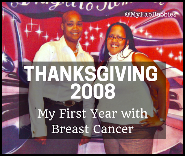 Thanksgiving 2008 - My first year with breast cancer | My Fabulous Boobies
